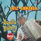 Aquilo Bom! by Luiz Gonzaga