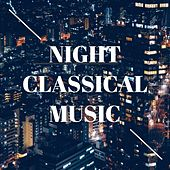 Night Classical Music by Various Artists