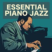 Essential Piano Jazz by Various Artists