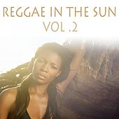 Reggae in the Sun, Vol. 2 von Various Artists