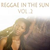Reggae in the Sun, Vol. 2 von Various Artists
