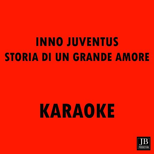 Storia Di un Grande Amore (Inno Juventus Ufficiale) by Disco Fever