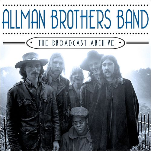 The Broadcast Archive (Live) von The Allman Brothers Band