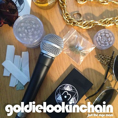 Just the Raps Mam by Goldie Lookin' Chain