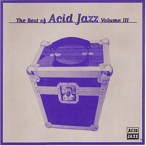 The Best of Acid Jazz Volume III by Various Artists