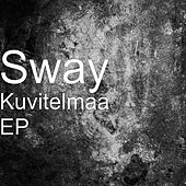 Kuvitelmaa - EP by Sway