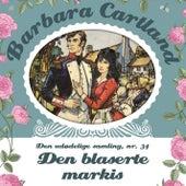 Den blaserte Markis - Barbara Cartland - Den udødelige samling 34 (uforkortet) von Barbara Cartland