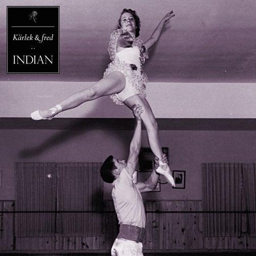 Kärlek & fred by Indian