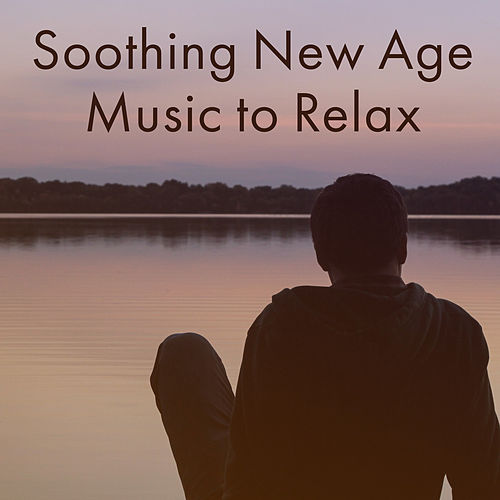 Soothing New Age Music to Relax – Time for Yourself, New Age to Rest, Relaxing Music, Mind Peace by Relaxing Sounds of Nature