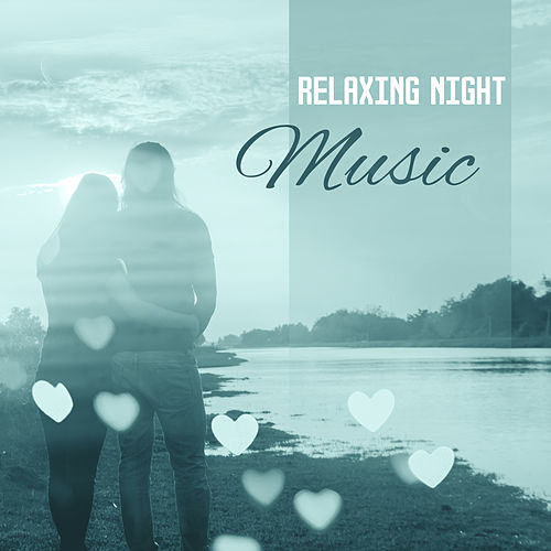 Relaxing Night Music – Romantic Jazz, Sensual Piano, Deep Relaxation, Hot Massage, Dinner by Candlelight, Romantic Evening, Smooth Jazz for Lovers by Piano Love Songs