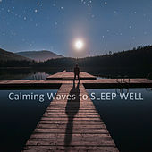 Calming Waves to Sleep Well – Easy Way to Calm Down, Sleep All Night, Relaxing Sounds by Rain Sounds Sleep