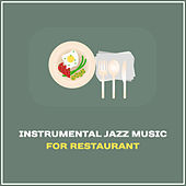 Instrumental Jazz Music for Restaurant – Chilled Jazz Sounds, Best Background Music, Calming Session by Light Jazz Academy