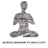 Mystic Sounds to Meditate – Calming Buddha Lounge, New Age Relaxing Sounds by Chakra's Dream