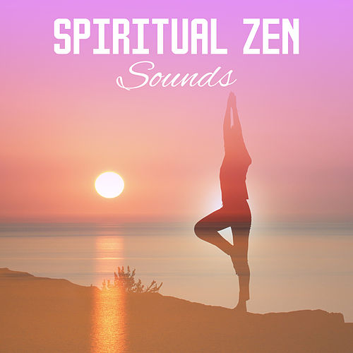 Spiritual Zen Sounds – Soul Travel, Spiritual Music, Meditation Sounds, Mind Control by Relaxation Meditation Yoga Music