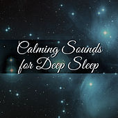 Calming Sounds for Deep Sleep – Waves of Calmness, Spirit Relaxation, Deep Sleep, Sweet Dreams, Night Rest by Deep Sleep Relaxation