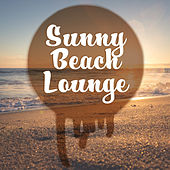 Sunny Beach Lounge – Relaxing Chill Out Music, Waves of Calmness, Peaceful Sounds, Stress Relief von Chill Out