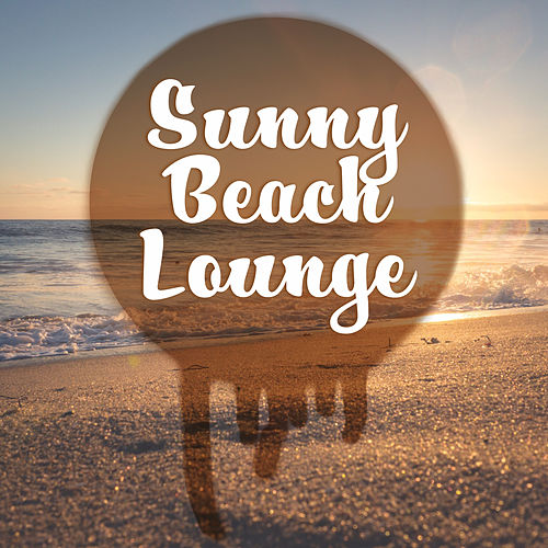 Sunny Beach Lounge – Relaxing Chill Out Music, Waves of Calmness, Peaceful Sounds, Stress Relief de Chill Out