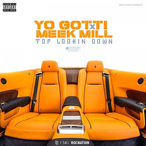 Top Looking Down (feat. Meek Mill) by Yo Gotti