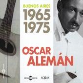 Oscar Aleman Buenos Aires 1965-1975 by Oscar Aleman