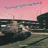 Road Fever by Downchild Blues Band