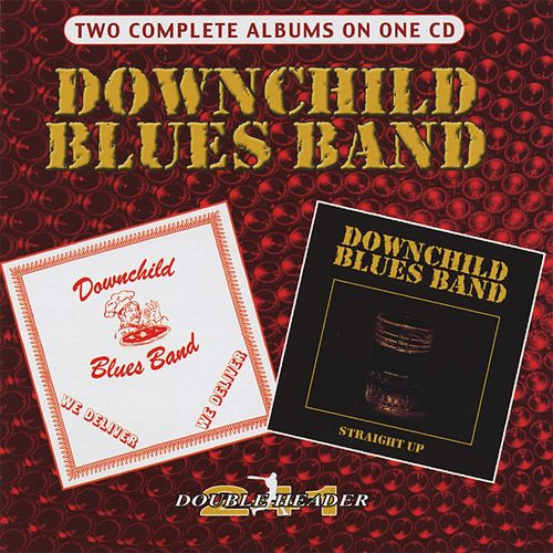 Double Header: We Deliver / Straight Up by Downchild Blues Band