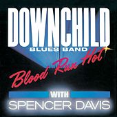Blood Run Hot by Downchild Blues Band