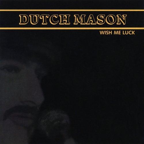 Wish Me Luck by Dutch Mason