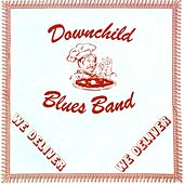 We Deliver by Downchild Blues Band