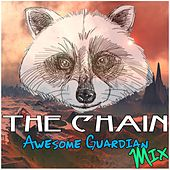 The Chain Awesome Guardians Mix by Various Artists