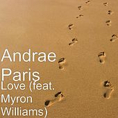 Love (feat. Myron Williams) by Andrae Paris