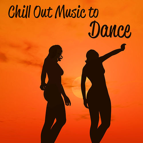 Chill Out Music to Dance – Ibiza Party Time, Summer Fun, Sunny Beach, Chill Out Vibes by Top 40