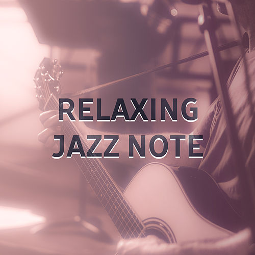 Relaxing Jazz Note – Soft New Age Music, Stress Relief, Shades of Piano Jazz, Instrumental Sounds by Light Jazz Academy