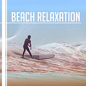 Beach Relaxation – Chill Out Sounds to Relax, Beach Music Lounge, Electronic Vibes von Ibiza Chill Out