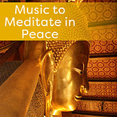 Music to Meditate in Peace – Calm Down and Rest, Best Meditation Songs, Mind Control by The Buddha Lounge Ensemble