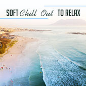 Soft Chill Out to Relax – Relaxing Beach Summer, Tropical Island, Waves of Calmness, Ibiza Lounge by Club Bossa Lounge Players