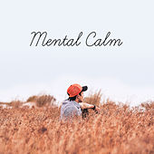 Mental Calm – Relaxing Music, Deep Meditation, Calm Down Nerves, Rest, Positive Thinking by New Age