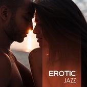 Erotic Jazz – Sensual Music, Pure Relaxation for Two, Hot Massage, Erotic Dance, Sensual Saxophone, True Love, Sexy Dance, Smooth Jazz von Erotica