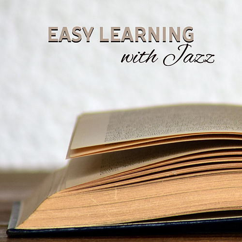 Easy Learning with Jazz – Study Music, Better Concentration, Instrumental Sounds Help Pass Exam, Stress Relief, Brain Power de Instrumental