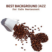 Best Background Jazz for Cafe Restaurant – Chilled Jazz Music, Stress Relief, Peaceful Note, Instrumental Waves von Soft Jazz