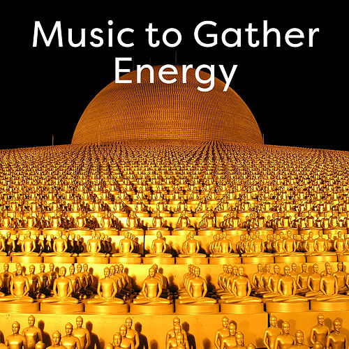 Music to Gather Energy – Peaceful Waves to Meditate, Zen Garden, Energy Flow, Inner Peace by Buddha Lounge