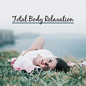 Total Body Relaxation – Tibetan Sounds, Music for Meditation & Relaxation, Massage Background, Yoga Practice by Chinese Relaxation and Meditation