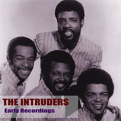 Early Recordings by The Intruders