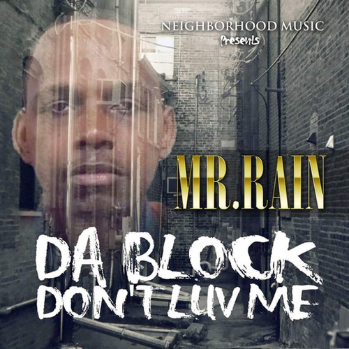 Da Block Don't Luv Me di Mr.Rain