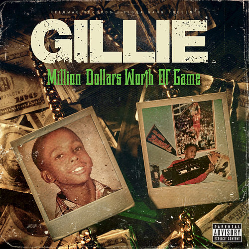 Million Dollars Worth of Game by Gillie Da Kid