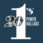 20 #1's: Power Ballads by Various Artists