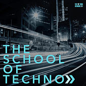 The School of Techno by Various Artists