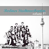 Berliner Stadtmusikanten 19 by Various Artists