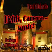 Lights... Camera... Music! by Frank Primato