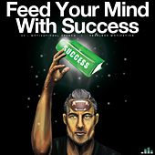 Feed Your Mind with Success (V2 Motivational Speech) by Fearless Motivation