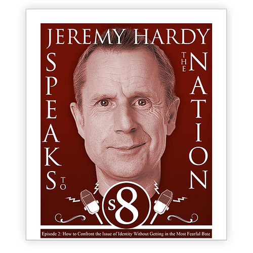 Series 8, Episode 2: How to Confront the Issue of Identity Without Getting in the Most Fearful Bate von Jeremy Hardy Speaks to the Nation